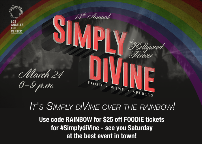Simply diVine. Los Angeles LGBT Center. Use code RAINBOW for $25 off FOODIE tickets for #SimplydiVine - see you Saturday at the best event in town!